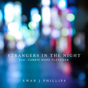 Ewan J Phillips - Strangers In The Night