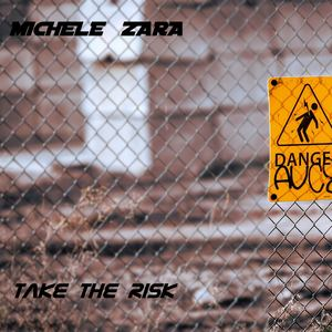 Michele Zara - Take the risk