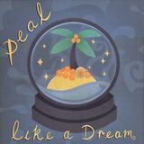 Peal - Like A Dream