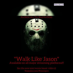TheRealProTeGe - Walk Like Jason