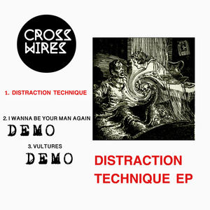 Cross Wires - Distraction Technique