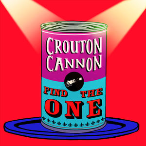Crouton Cannon - Find the One