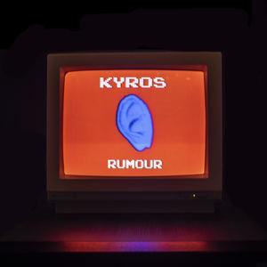 Kyros - Rumour