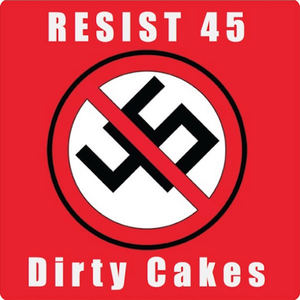 Dirtycakes - Resist 45