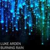Luke Arden - Burning Rain