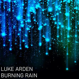 Luke Arden - Burning Rain