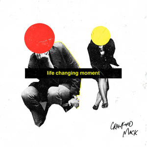 Crawford Mack - Life Changing Moment