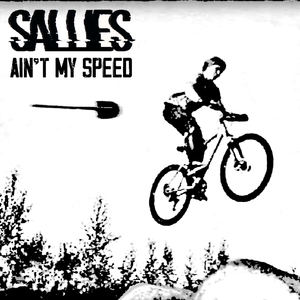 Sallies - Ain't My Speed