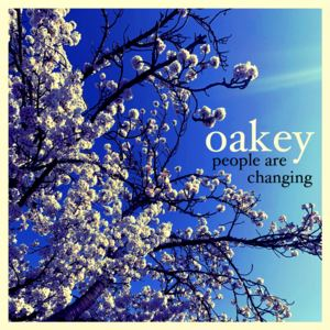 Oakey - People Are Changing