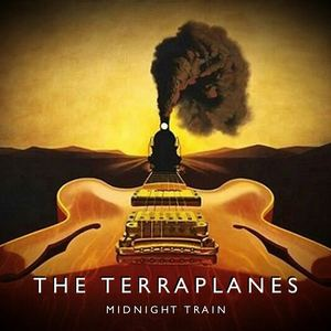 The Terraplanes Blues Band - Midnight Train