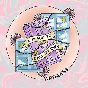 WRTHLESS - A Place To Call My Own