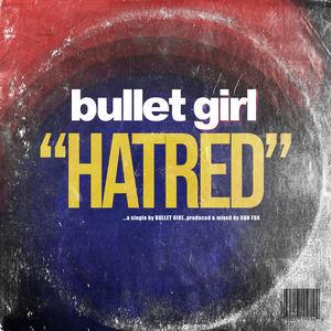 Bullet Girl  - Hatred