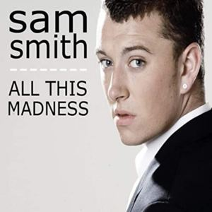 Sam Smith - All This Madness