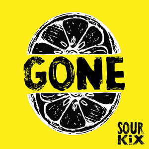 Sour Kix - Gone
