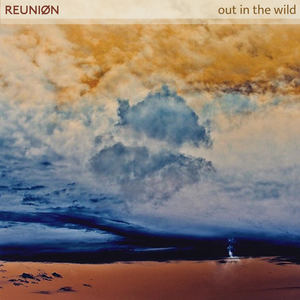 REUNIØN - out in the wild