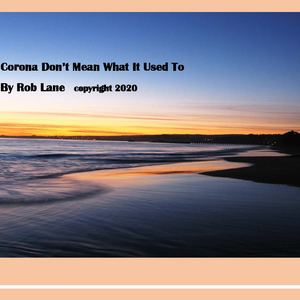 Rob Lane - Corona Don't Mean What It Used To