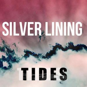Tides  - Silver Lining