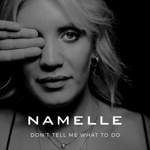 Namelle - Don't Tell Me What to Do