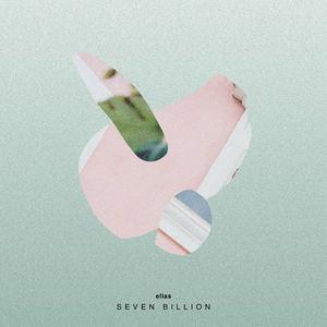 Ellas - Seven Billion