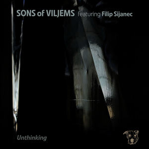 Sons of Viljems - Unthinking