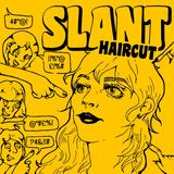 SLANT - Haircut