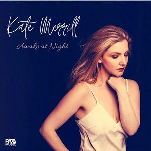 Kate Merrill - Awake At Night