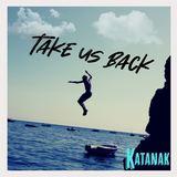 KATANAK - Take Us Back