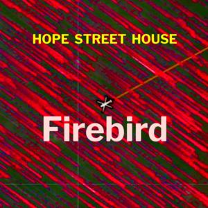Hope Street House - Firebird