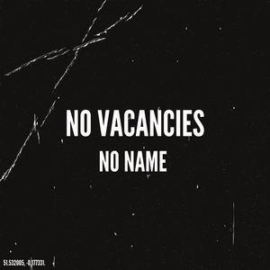 No Vacancies - No Name