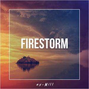 ay-Mill - Firestorm