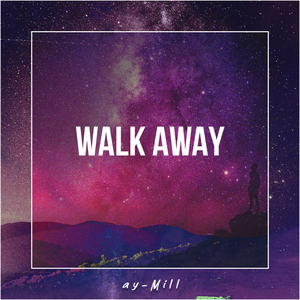 ay-Mill - Walk Away