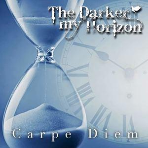 The Darker my Horizon  - Carpe Diem