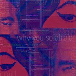 adi x lisa - Why You So Afraid