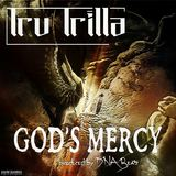 Tru Trilla - God's Mercy (radio edit)