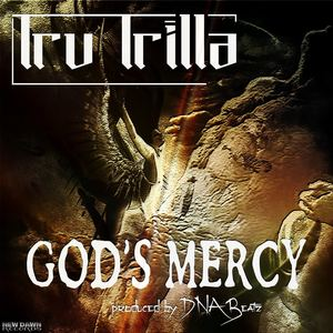 Tru Trilla - God's Mercy (radio edit)