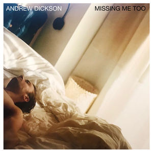 Andrew Dickson - Missing Me Too