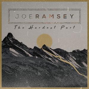Joe Ramsey - The Hardest Part