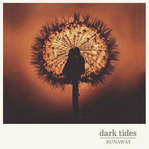 DARK TIDES - Runaway