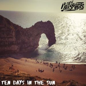 FREESPIRITS - Ten Days In The Sun