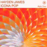Hayden James & Icona Pop - Right Time