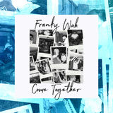 Franky Wah - Come Together