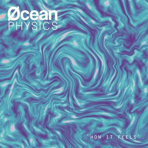 Ocean Physics - How It Feels