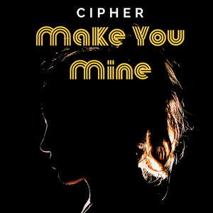 Cipher - Make You Mine
