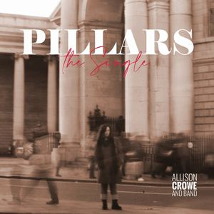 Allison Crowe and Band - Pillars