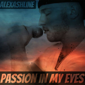 Alex Ashline - Passion in my eyes