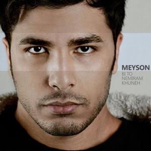 Meyson - Bi to nemiram khooneh