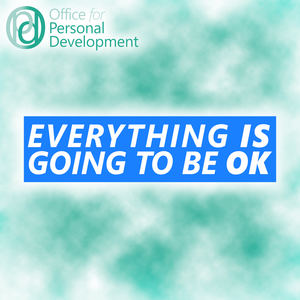 Office for Personal Development - Everything Is Going To Be OK
