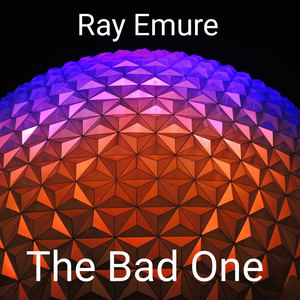 Ray Emure - The Bad One