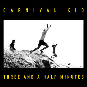 Carnival Kid - Three And A Half Minutes
