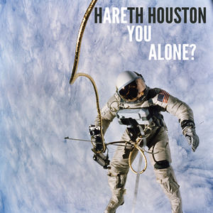 Hareth Houston - Are You Alone?